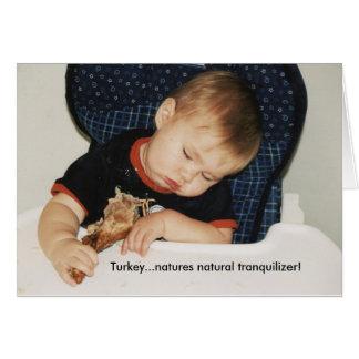 Turkey...natures natural tranquilizer! card
