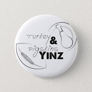 Turkey & Pigskins Yinz 6 Cm Round Badge