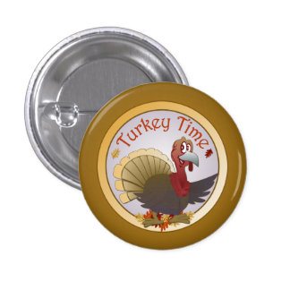 Turkey Time [Thanksgiving] Pinback Buttons