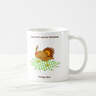 Turkeys are just for christmas coffee mugs