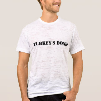 Turkey's done! T-Shirt