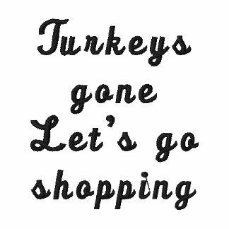 Turkeys goneLet's go shopping