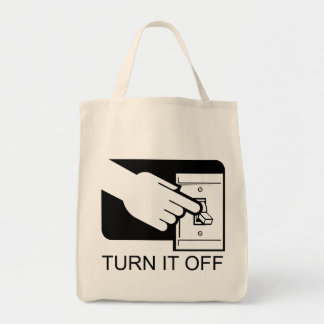 Turn It Off Grocery Tote Bag