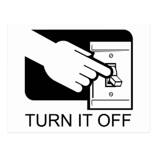 Turn It Off Post Cards