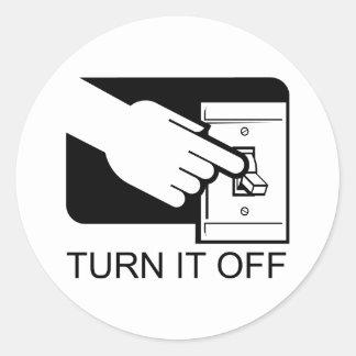 Turn It Off Round Sticker