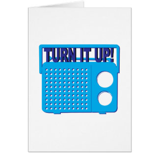 Turn it Up Greeting Card