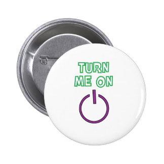 Turn me on funny 6 cm round badge