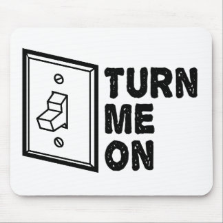 Turn Me On - Funny Slogan Mouse Pad