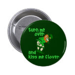 Turn Me Over and Kiss Me Clover Button