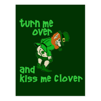 Turn Me Over and Kiss Me Clover Postcard