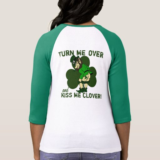 Turn Me Over Kiss Me Clover Tshirts