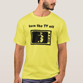 Turn The TV Off T-Shirt
