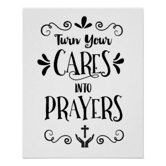 Turn your Cares into Prayers Art Print
