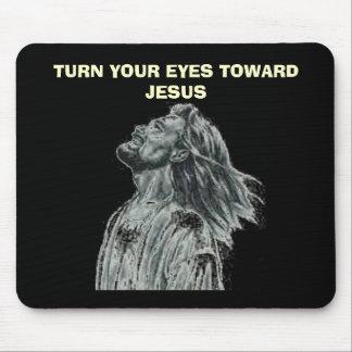 TURN YOUR EYES TOWARD JESUS MOUSE MAT