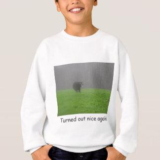 Turned out nice again! sweatshirt
