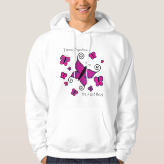 Turner Syndrome- It's a Girl Thing Hoodie