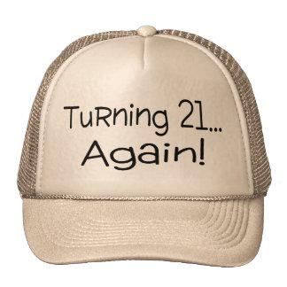 Turning 21 Again Cap