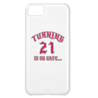 Turning 21 Is So Easy Birthday iPhone 5C Case