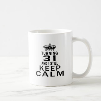 Turning 31 and i still keep calm mug