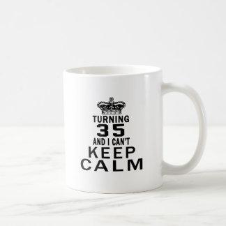 Turning 35 and i can't keep calm coffee mugs