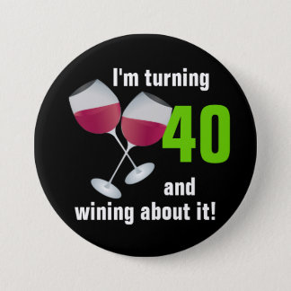 Turning 40 and wining with red wine glasses 7.5 cm round badge