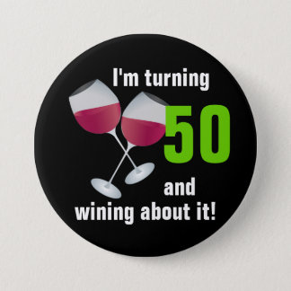Turning 50 and wining with red wine glasses 7.5 cm round badge