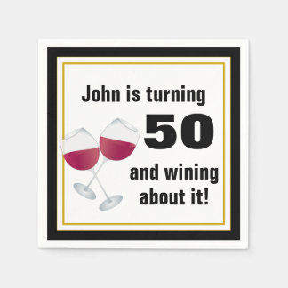 Turning 50 & wining about it disposable serviette