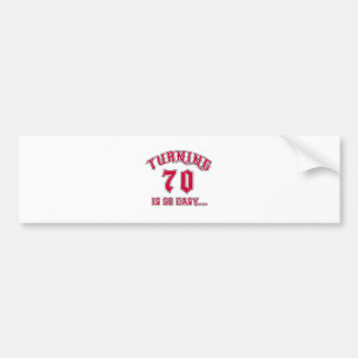 Turning 70 Is So Easy Birthday Bumper Sticker