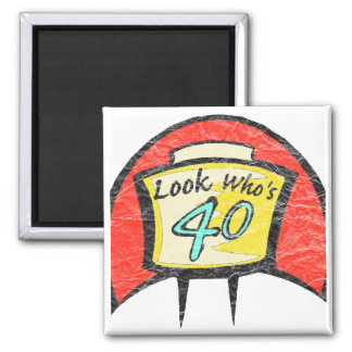 Turning Forty 40th Birthday Gifts Square Magnet