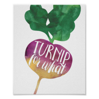 Turnip for What | Veggie Pun Poster