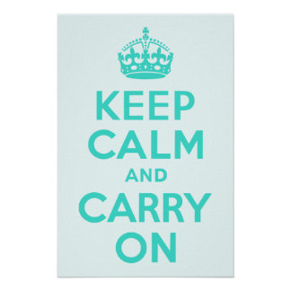 Turquoise and Azure Keep Calm and Carry On Poster