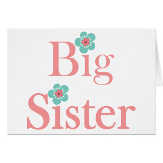 Turquoise and Pink Flower Big Sister Greeting Card