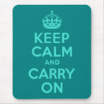 Turquoise and Teal Keep Calm and Carry On Mouse Pad