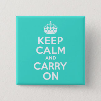 Turquoise Keep Calm and Carry On 15 Cm Square Badge