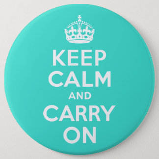 Turquoise Keep Calm and Carry On 6 Cm Round Badge