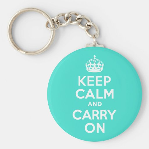 Turquoise Keep Calm and Carry On Keychains