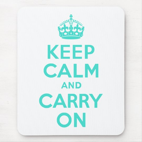 Turquoise Keep Calm and Carry On Mouse Mat