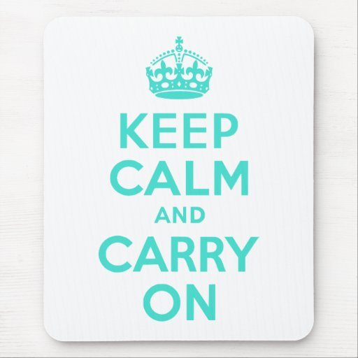 Turquoise Keep Calm and Carry On Mouse Pad