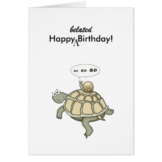 Turtle and snail Go Go Go. Happy Belated