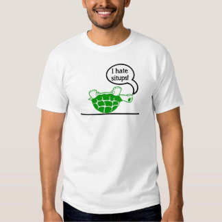 Turtle Hates Situps Tees