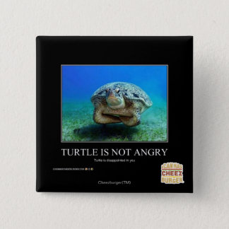 Turtle Is Not Angry 15 Cm Square Badge