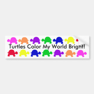 Turtles color my world Bright! Bumper Stickers