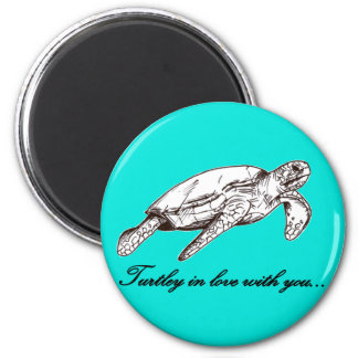 Turtley in love with you magnet