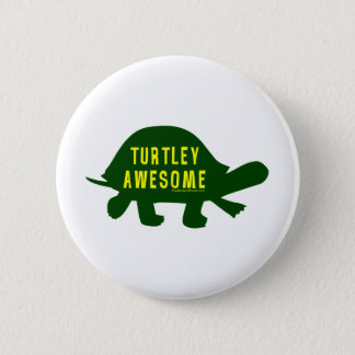 Turtley Totally Awesome 6 Cm Round Badge