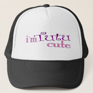 Tutu Cute (Ballet) Trucker Hat