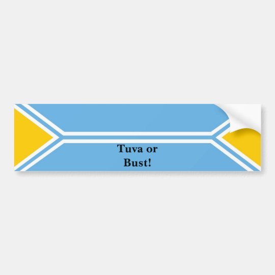 Tuva Flag - Tuva or Bust! Bumper Sticker