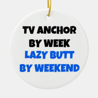 TV Anchor by Day Lazy Butt by Weekend Christmas Ornament