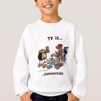 TV is... Commercials Sweatshirt