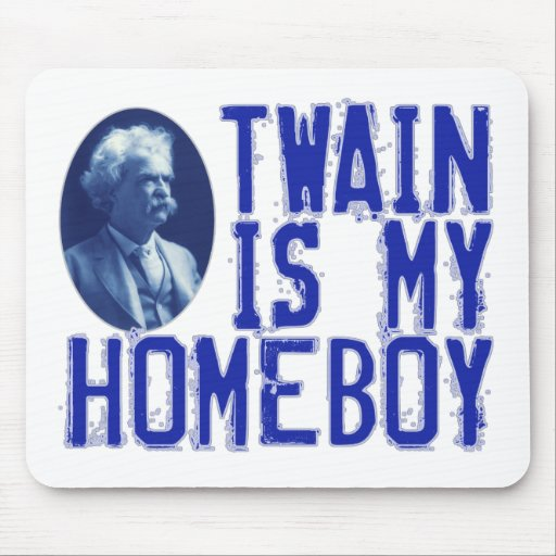 Twain Is My Homeboy Mousepads