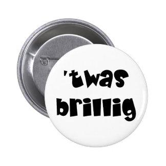 Twas brillig 6 cm round badge